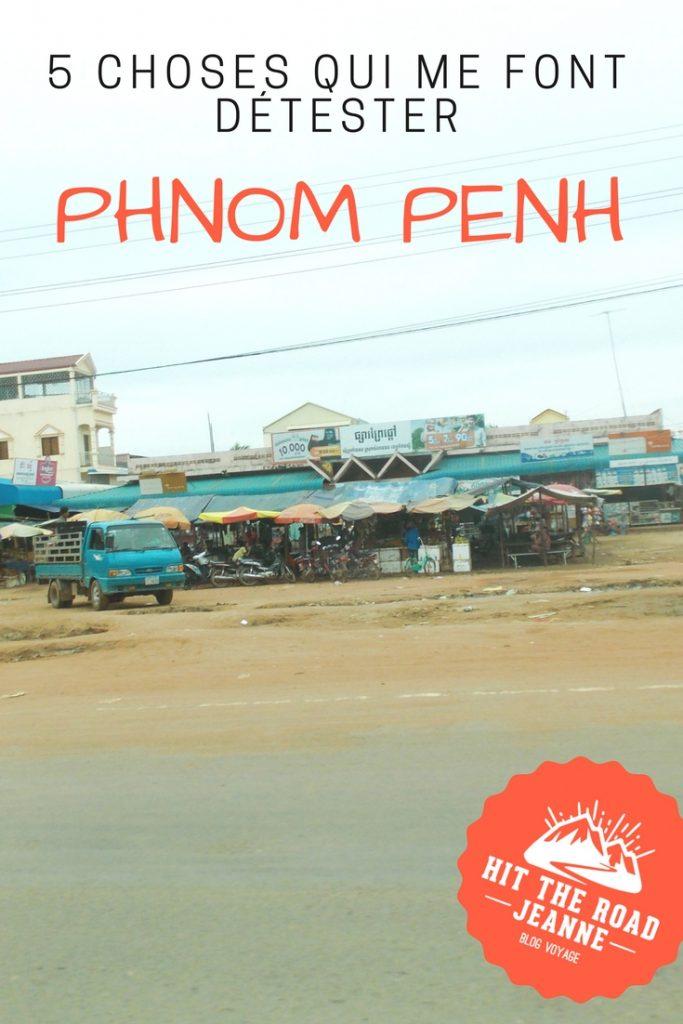 5 choses qui me font détester Phnom Penh