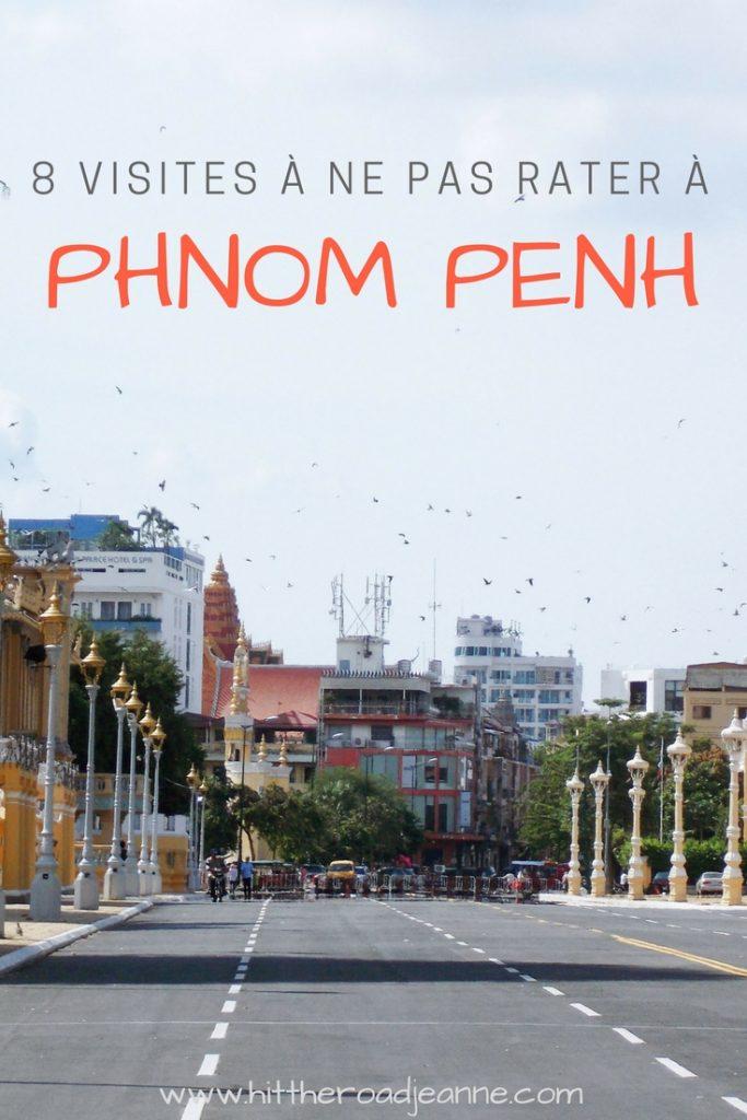 Que voir à Phnom Penh? 8 visites à ne pas manquer