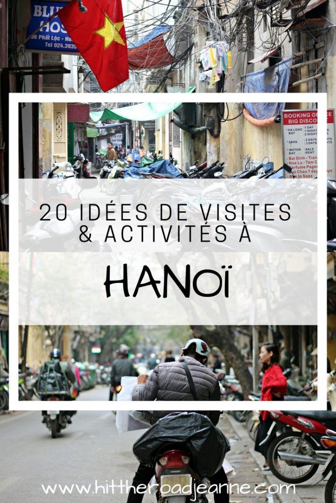 Que faire à Hanoï? 20 idées de visites et activités de la plus classique à la plus originale