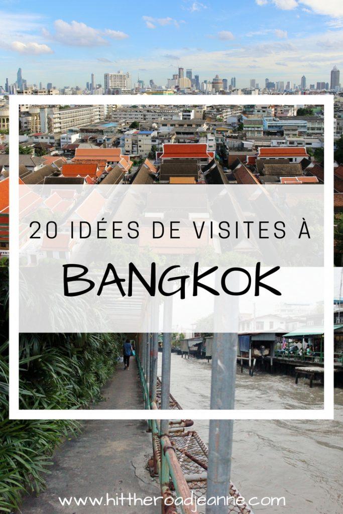Que faire à Bangkok? 20 idées de visites et activités