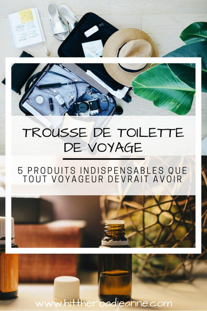 5 produits indispensables à mettre dans sa trousse de toilette de voyage